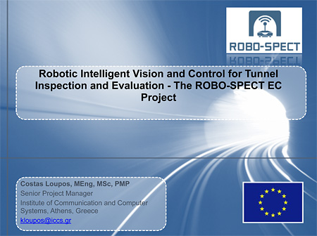 Robotic Intelligent Vision and Control for Tunnel Inspection and Evaluation - The ROBO-SPECT EC Project