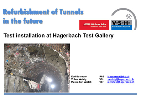 Refurbishment of Tunnels in the future, Test installation at Hagerbach