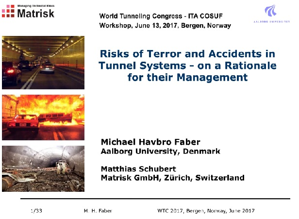 Risks of Terror and Accidents in Tunnel Systems - on a Rationale for their Management